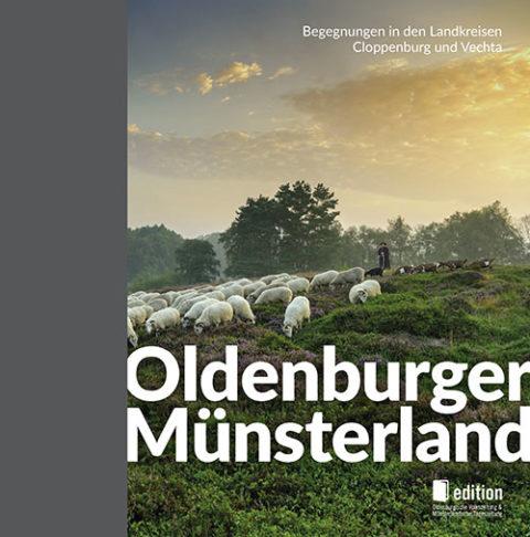 Oldenburger Münsterland – Begegnungen in den Landkreisen Cloppenburg und Vechta